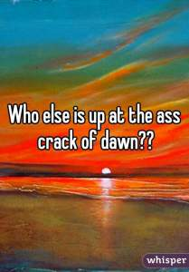 ass crack of dawn